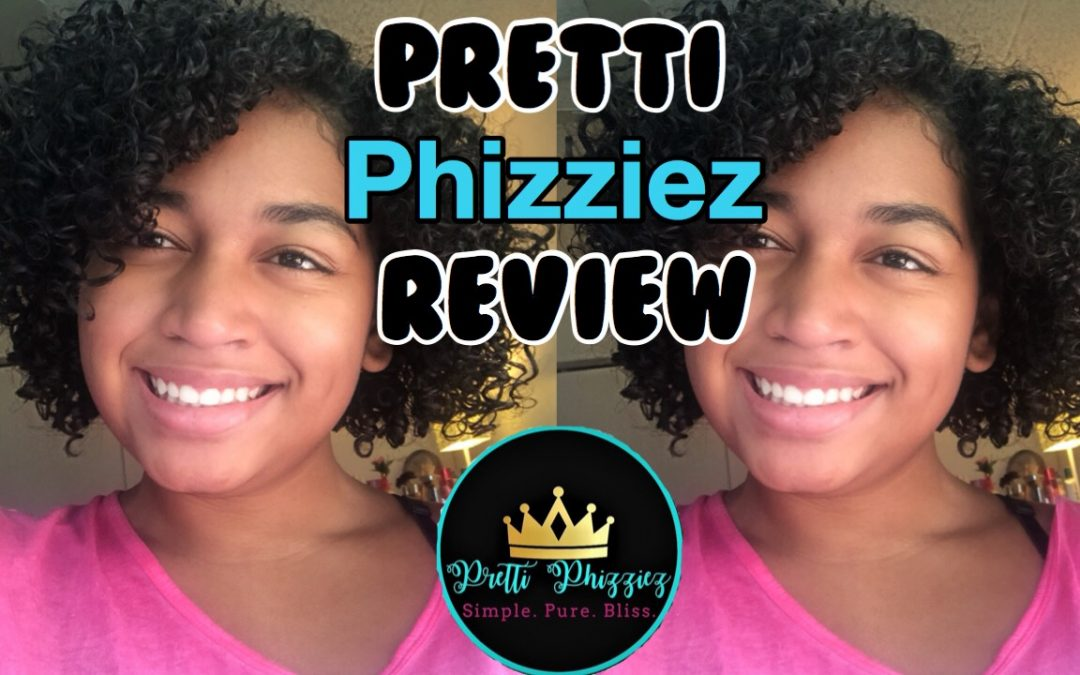 Pretti Phizziez Hair Care Products Review