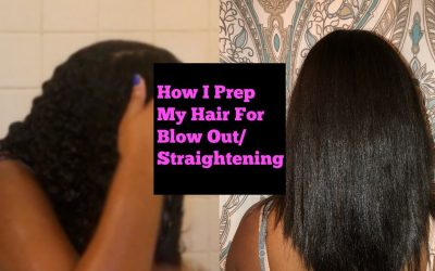 How I Prep my Natural Hair for a Blowout